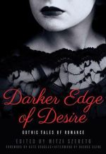 Darker Edge of Desire : Gothic Tales of Romance