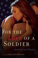 For the Love of a Soldier : Romance for Women