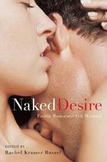 Naked Desire : Erotic Romance for Women