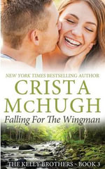 Falling for the Wingman - Crista McHugh