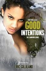 Good Intentions - Eric Gilliland