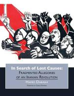 In Search of Lost Causes - Hagop Kevorkian Professor of Iranian Studies and Comparative Literature Hamid Dabashi