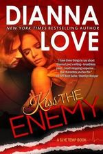 Kiss the Enemy : Slye Temp Book 4 - Dianna Love
