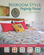 Bedroom Style : Perfectly Pieced - April Rosenthal