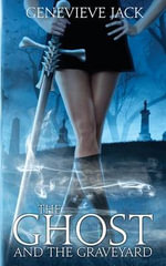 The Ghost and the Graveyard - Genevieve Jack