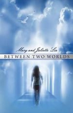 Between Two Worlds - Mary Lia