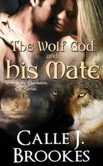 The Wolf God and His Mate - Calle J Brookes