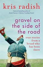 Gravel on the Side of the Road - Kris Radish
