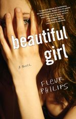 Beautiful Girl : A Novel - Fleur Philips