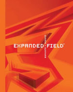 Expanded Field : Installation Architecture Beyond Art - Ila Berman