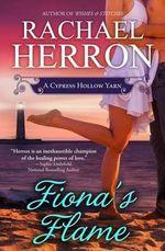 Fiona's Flame : A Cypress Hollow Novel - Rachael Herron