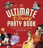 The Ultimate Disney Party Book - Jessica Ward
