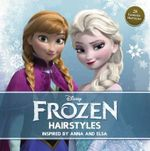 Disney Frozen Hairstyles : Inspired by Anna and Elsa - Edda Usa Editorial Team