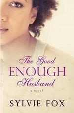 The Good Enough Husband - Sylvie Fox
