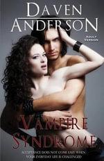 Vampire Syndrome (Vampire Syndrome Saga, Book 1 Adult) - Daven Anderson