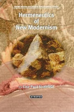Hermeneutics of New Modernism - Lisa Paul Streitfeld