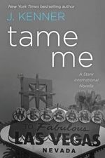 Tame Me : A Stark International Novella - J Kenner