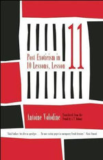 Post Exoticism in Ten Lessons, Lesson Eleven - Antoine Volodine