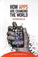 How APPS are Changing the World - Stephen Molloy