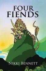 Four Fiends - Nicole a Bennett
