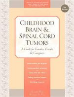 Childhood Brain & Spinal Cord Tumors : A Guide for Families, Friends & Caregivers - Tania Shiminski-Maher
