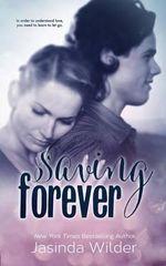 Saving Forever : The Ever Trilogy: Book 3 - Jasinda Wilder