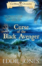 Curse of the Black Avenger : Blood Sails, Dark Hearts - Eddie, Jr. Jones