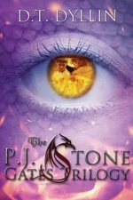 The P.J. Stone Gates Trilogy : (#1-3) - D T Dyllin