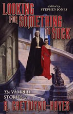 Looking for Something to Suck : The Vampire Stories of R. Chetwynd-Hayes - Ronald Chetwynd-Hayes