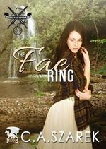 The Fae Ring : Highland Secrets Book Two - C a Szarek