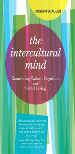 The Intercultural Mind : Connecting Culture, Cognition, and Global Living - Joseph Shaules