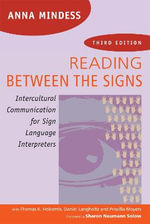 Reading Between the Signs : Intercultural Communication for Sign Language Interpreters - Anna Mindess