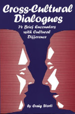 Cross-Cultural Dialogues : 74 Brief Encounters with Cultural Difference - Craig Storti