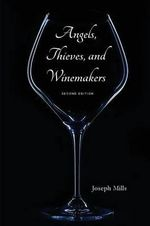 Angels, Thieves, and Winemakers (Second Edition) - Professor of Surgery Chief of Vascular Surgery Joseph Mills
