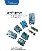 Arduino : A Quick-Start Guide - Maik Schmidt
