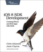 iOS 8 SDK Development : Creating iPhone and iPad Apps with Swift - Chris Adamson