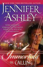 The Calling : Immortals, Book 1 - Jennifer Ashley