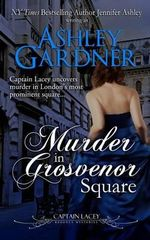Murder in Grosvenor Square - Ashley Gardner