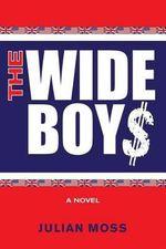 The Wide Boy$ - Julian Moss