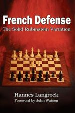 French Defense : The Solid Rubinstein Variation - Hannes Langrock