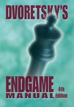Dvoretsky's Endgame Manual - Mark Dvoretsky