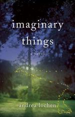 Imaginary Things - Andrea Lochen
