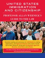 Wernick's Guide to U.S. Immigration and Citizenship : 2015-Your Complete and Updated Guide - Allan Wernick