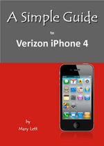 A Simple Guide to Verizon iPhone 4 - Mary Lett
