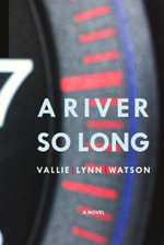 A River So Long - Vallie Lynn Watson