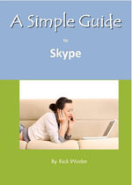A Simple Guide to Skype - Rick Winter