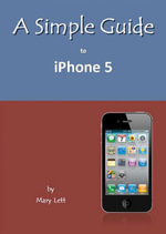 A Simple Guide to iPhone 5 - Mary Lett