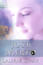 Just Myrto - Laurie Gray