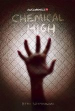 Chemical High - Beth Szymkowski