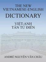 The New Vietnamese-English Dictionary - Andre Nguyen Van Chau